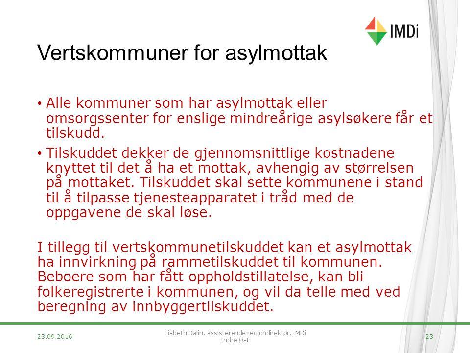 Vertskommuner for asylmottak Alle kommuner som har asylmottak eller omsorgssenter for enslige mindreårige asylsøkere får et tilskudd.