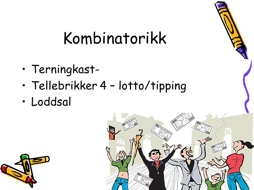 Kombinatorikk Terningkast- Tellebrikker 4 – lotto/tipping Loddsal