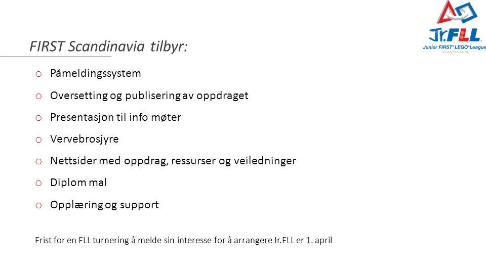 FIRST Scandinavia tilbyr: o Påmeldingssystem o Oversetting og publisering av oppdraget o Presentasjon til info møter o Vervebrosjyre o Nettsider med o