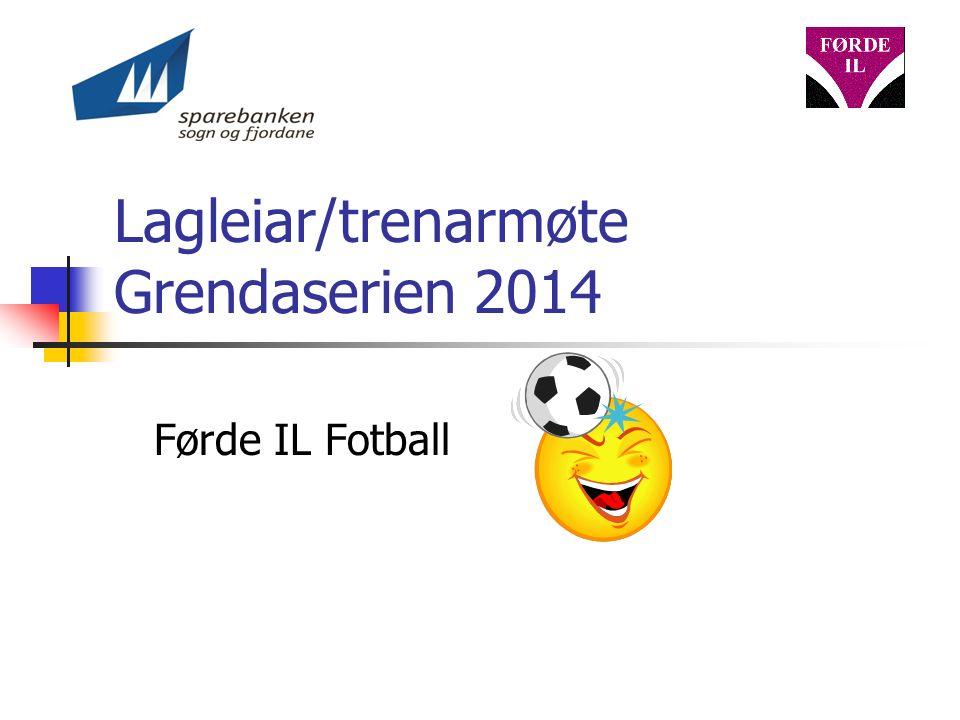 Lagleiar/trenarmøte Grendaserien 2014 Førde IL Fotball