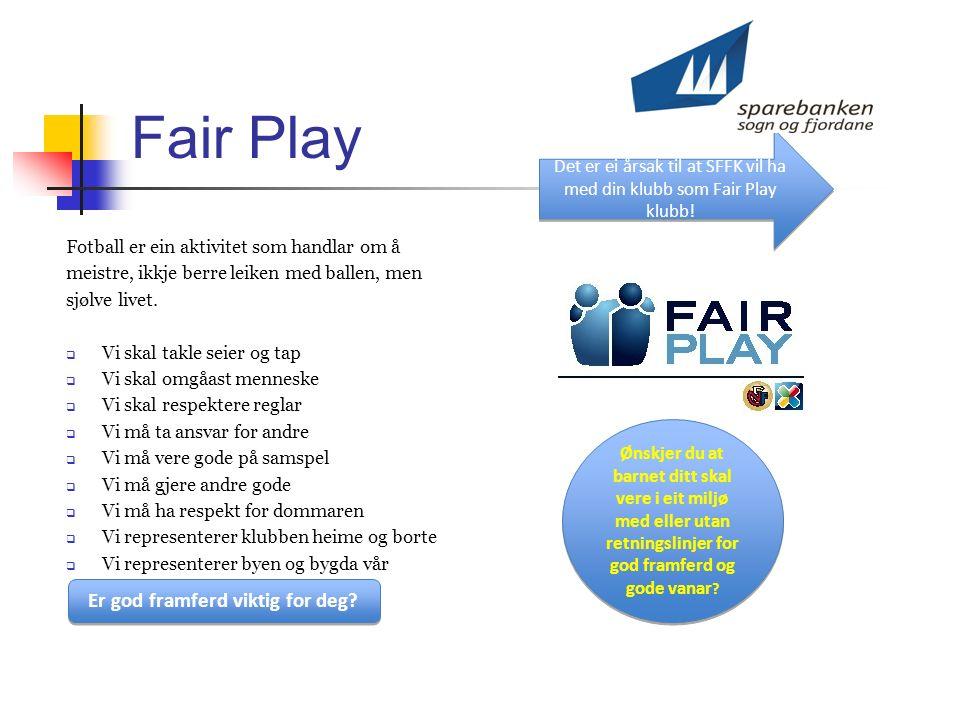 Fair Play Fotball er ein aktivitet som handlar om å meistre, ikkje berre leiken med ballen, men sjølve livet.