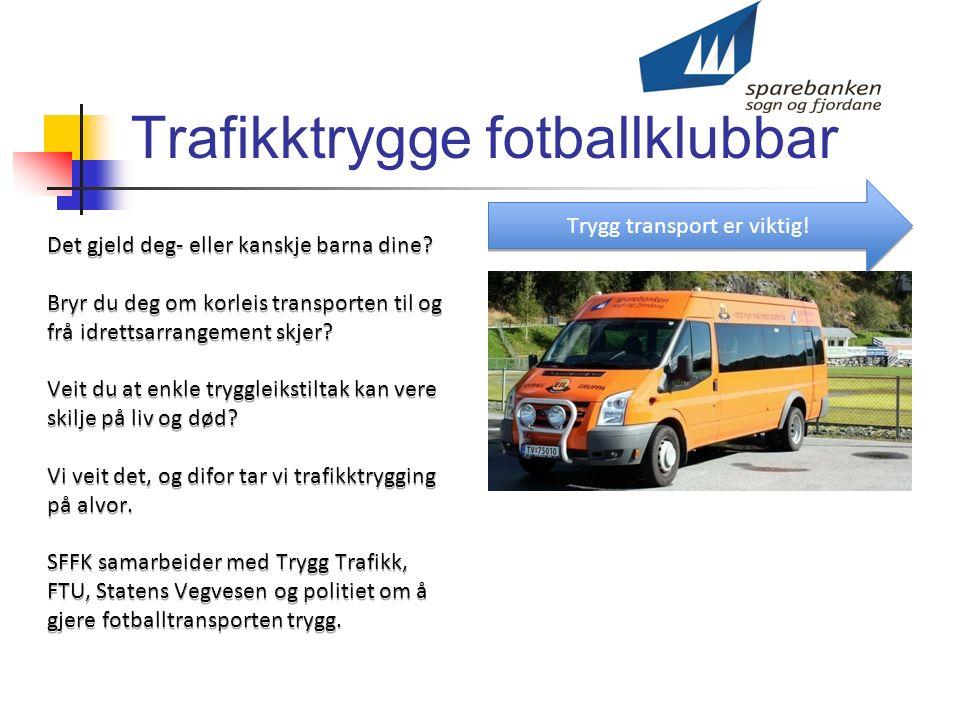 Trafikktrygge fotballklubbar Trygg transport er viktig.