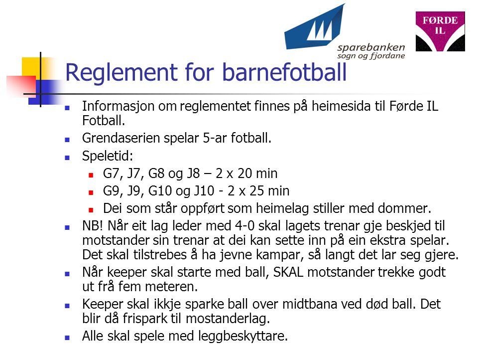 Reglement for barnefotball Informasjon om reglementet finnes på heimesida til Førde IL Fotball.