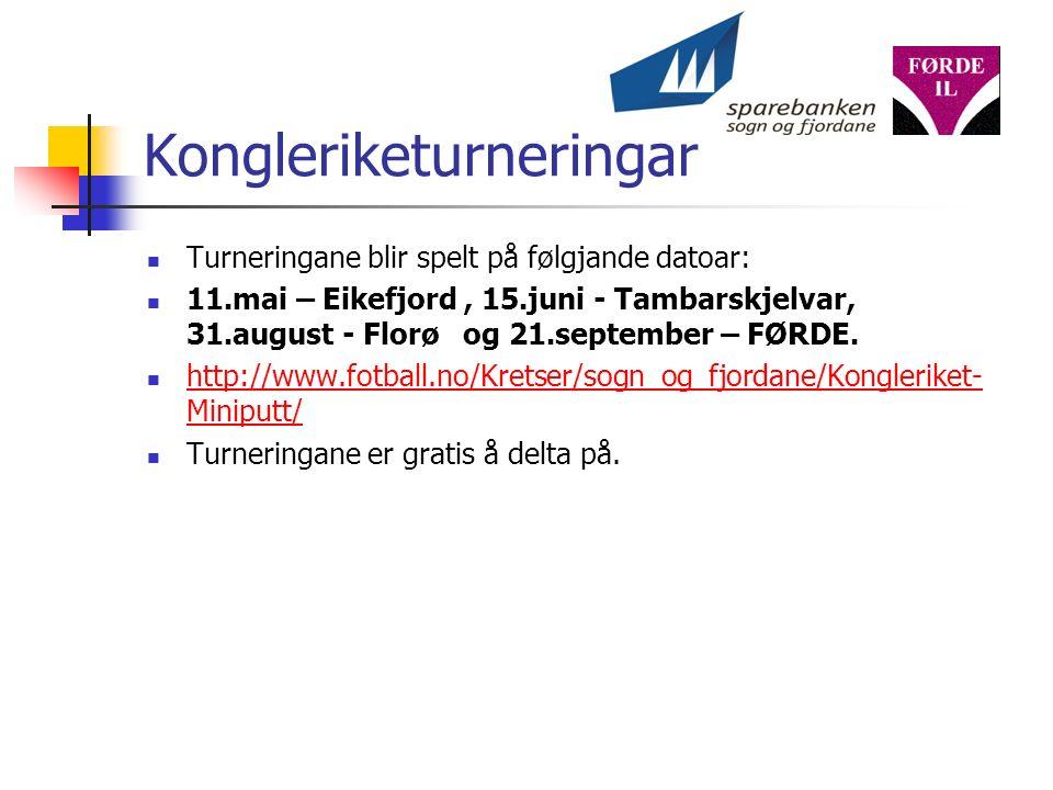 Kongleriketurneringar Turneringane blir spelt på følgjande datoar: 11.mai – Eikefjord, 15.juni - Tambarskjelvar, 31.august - Florø og 21.september – FØRDE.