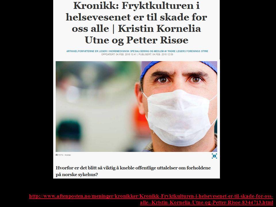 http://www.aftenposten.no/meninger/kronikker/Kronikk-Fryktkulturen-i-helsevesenet-er-til-skade-for-oss- alle--Kristin-Kornelia-Utne-og-Petter-Risoe-83
