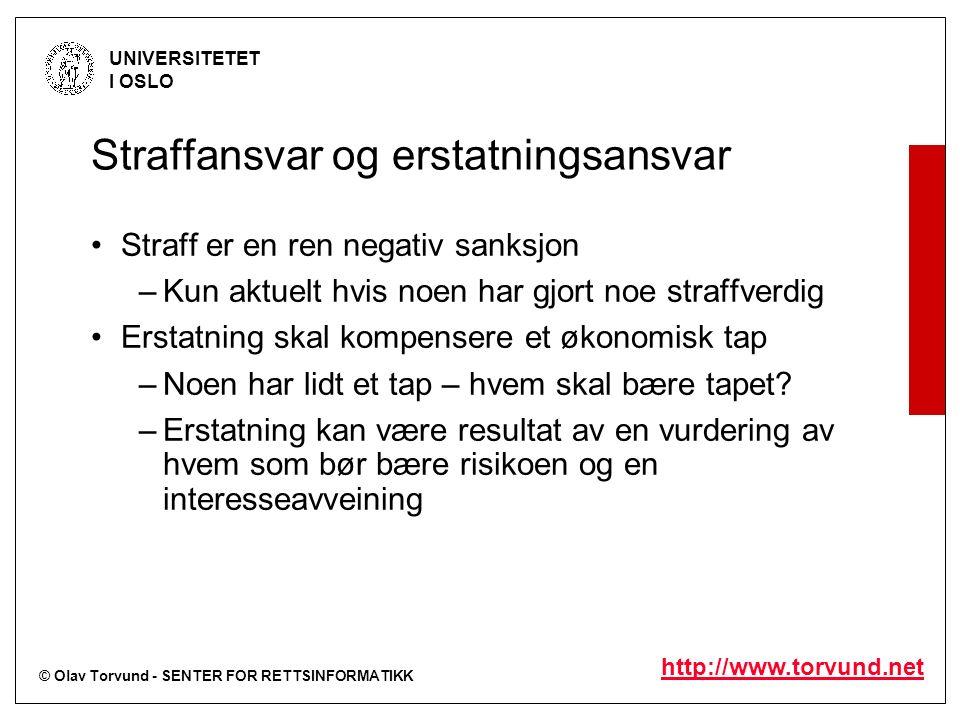 © Olav Torvund - SENTER FOR RETTSINFORMATIKK UNIVERSITETET I OSLO http://www.torvund.net Straffansvar og erstatningsansvar Straff er en ren negativ sa