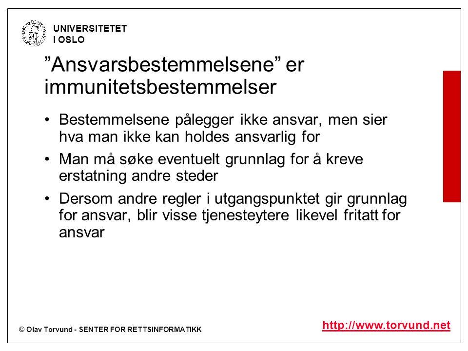 """© Olav Torvund - SENTER FOR RETTSINFORMATIKK UNIVERSITETET I OSLO http://www.torvund.net """"Ansvarsbestemmelsene"""" er immunitetsbestemmelser Bestemmelsen"""