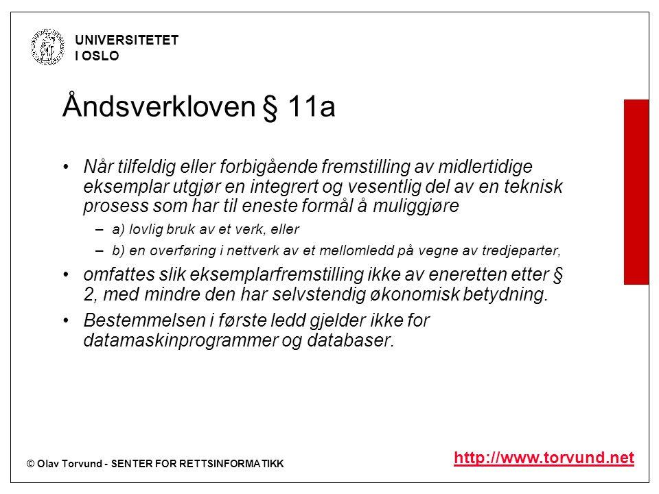 © Olav Torvund - SENTER FOR RETTSINFORMATIKK UNIVERSITETET I OSLO http://www.torvund.net Åndsverkloven § 11a Når tilfeldig eller forbigående fremstill