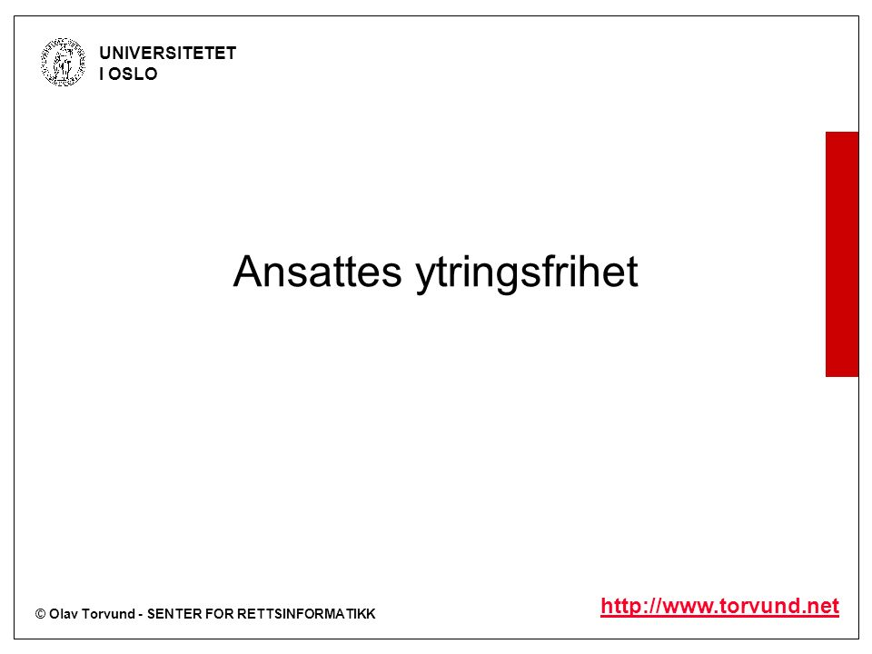 © Olav Torvund - SENTER FOR RETTSINFORMATIKK UNIVERSITETET I OSLO http://www.torvund.net § 19.