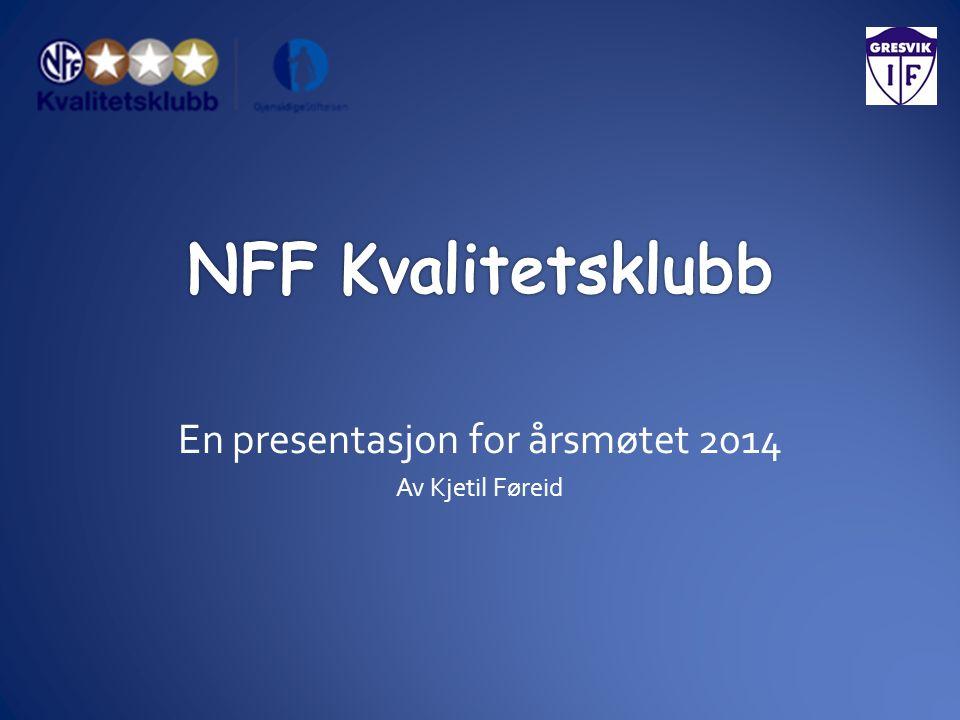 En presentasjon for årsmøtet 2014 Av Kjetil Føreid