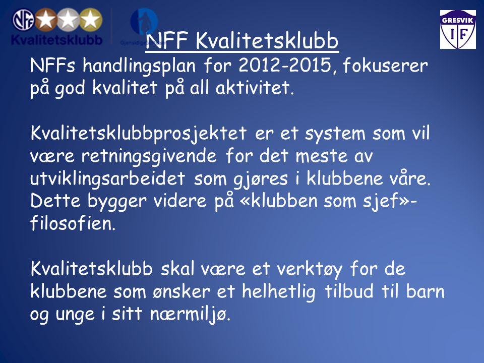 NFF Kvalitetsklubb NFFs handlingsplan for 2012-2015, fokuserer på god kvalitet på all aktivitet.