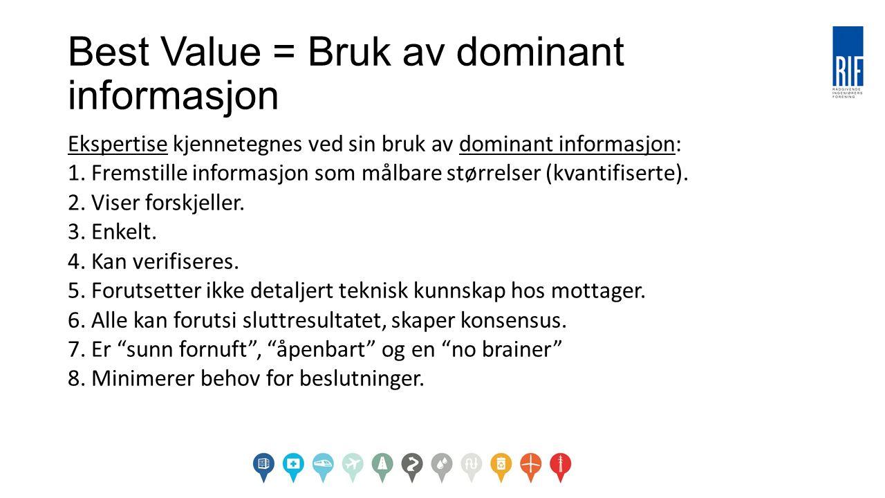 Best Value = Bruk av dominant informasjon Ekspertise kjennetegnes ved sin bruk av dominant informasjon: 1.