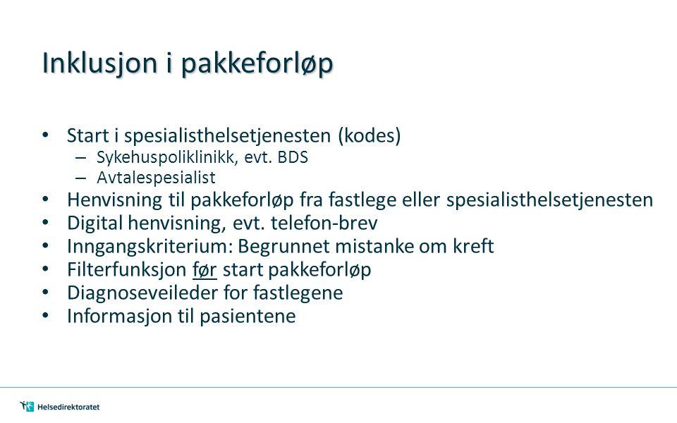Inklusjon i pakkeforløp Start i spesialisthelsetjenesten (kodes) – Sykehuspoliklinikk, evt.