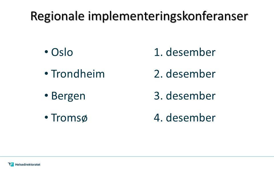 Regionale implementeringskonferanser Oslo 1.desember Trondheim 2.