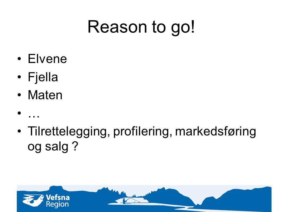 Reason to go! Elvene Fjella Maten … Tilrettelegging, profilering, markedsføring og salg