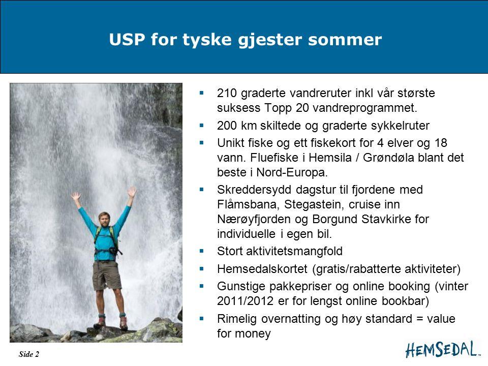 USP for tyske gjester sommer  210 graderte vandreruter inkl vår største suksess Topp 20 vandreprogrammet.