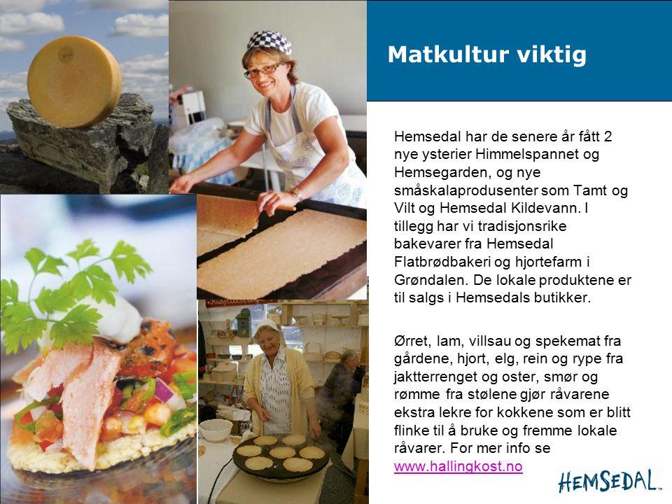 Side 5 Matkultur viktig Hemsedal har de senere år fått 2 nye ysterier Himmelspannet og Hemsegarden, og nye småskalaprodusenter som Tamt og Vilt og Hemsedal Kildevann.
