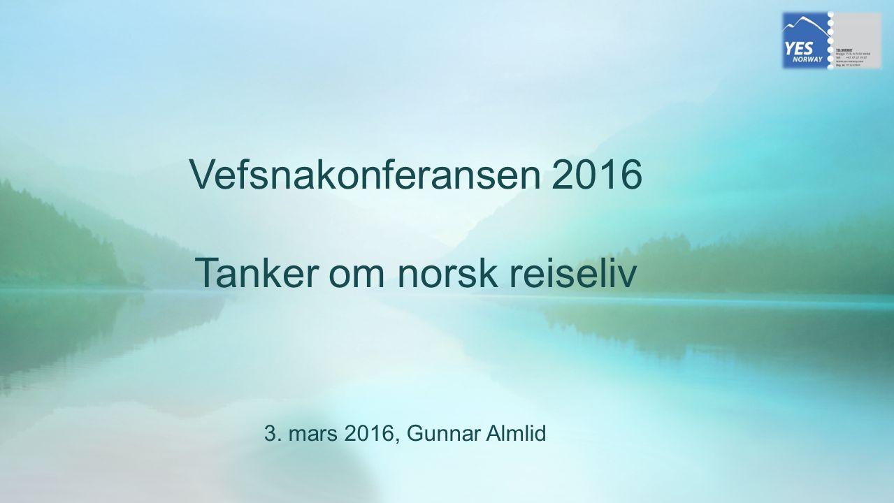 Vefsnakonferansen 2016 Tanker om norsk reiseliv 3. mars 2016, Gunnar Almlid
