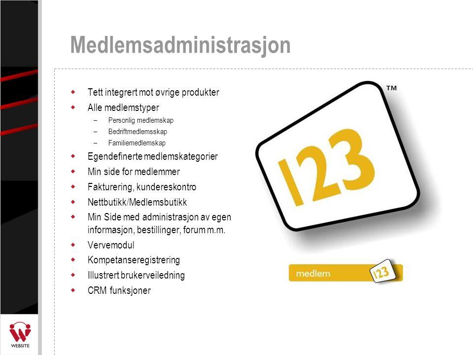 Medlemsadministrasjon  Tett integrert mot øvrige produkter  Alle medlemstyper –Personlig medlemskap –Bedriftmedlemsskap –Familiemedlemskap  Egendef