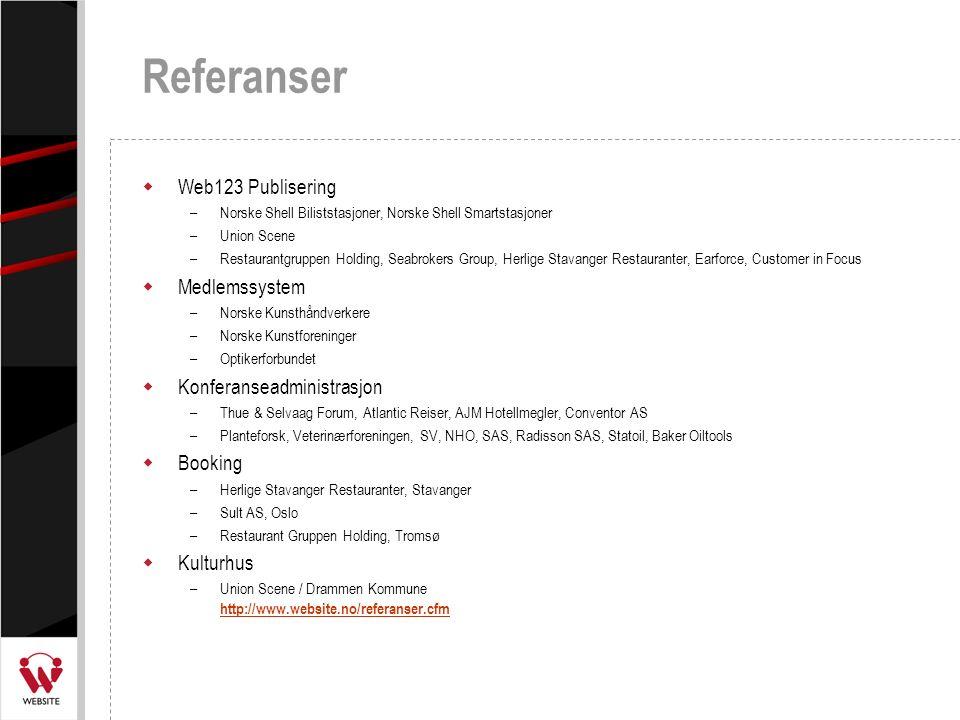 Referanser  Web123 Publisering –Norske Shell Biliststasjoner, Norske Shell Smartstasjoner –Union Scene –Restaurantgruppen Holding, Seabrokers Group,