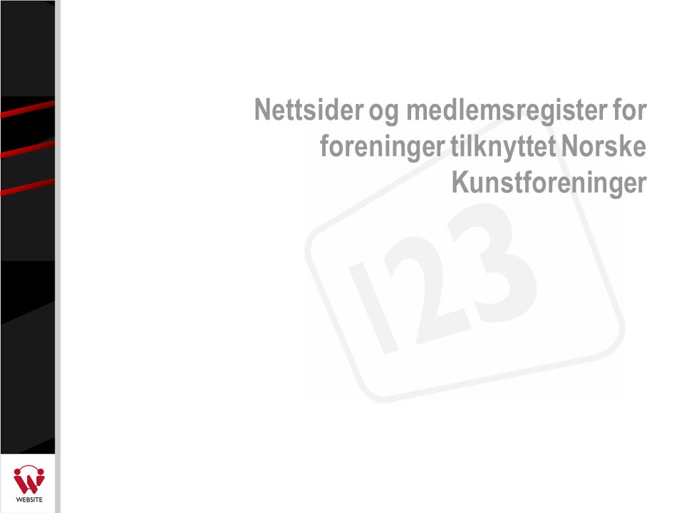 Referanser  Web123 Publisering –Norske Shell Biliststasjoner, Norske Shell Smartstasjoner –Union Scene –Restaurantgruppen Holding, Seabrokers Group, Herlige Stavanger Restauranter, Earforce, Customer in Focus  Medlemssystem –Norske Kunsthåndverkere –Norske Kunstforeninger –Optikerforbundet  Konferanseadministrasjon –Thue & Selvaag Forum, Atlantic Reiser, AJM Hotellmegler, Conventor AS –Planteforsk, Veterinærforeningen, SV, NHO, SAS, Radisson SAS, Statoil, Baker Oiltools  Booking –Herlige Stavanger Restauranter, Stavanger –Sult AS, Oslo –Restaurant Gruppen Holding, Tromsø  Kulturhus –Union Scene / Drammen Kommune http://www.website.no/referanser.cfm http://www.website.no/referanser.cfm