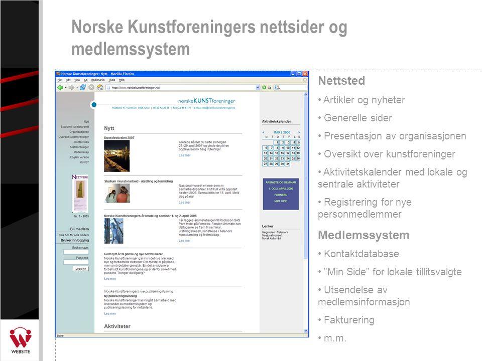 Norske Kunstforeningers nettsider og medlemssystem Nettsted Artikler og nyheter Generelle sider Presentasjon av organisasjonen Oversikt over kunstfore
