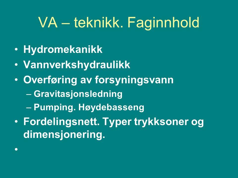 VA – teknikk.Faginnhold Vannkvalitet Drikkevannsforskriften.