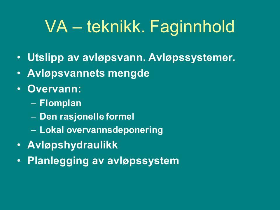 VA – teknikk. Faginnhold Utslipp av avløpsvann. Avløpssystemer.