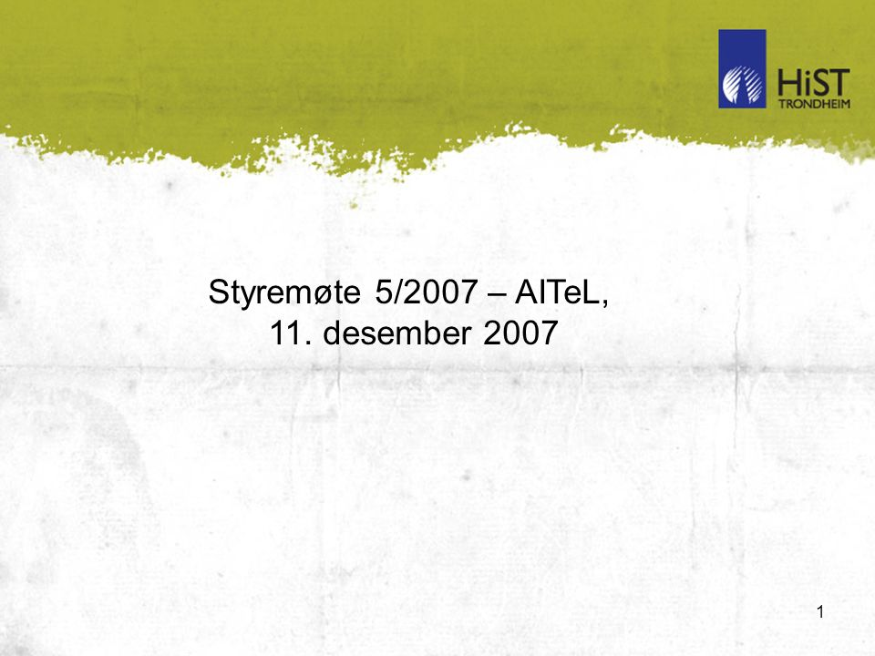 1 Styremøte 5/2007 – AITeL, 11. desember 2007