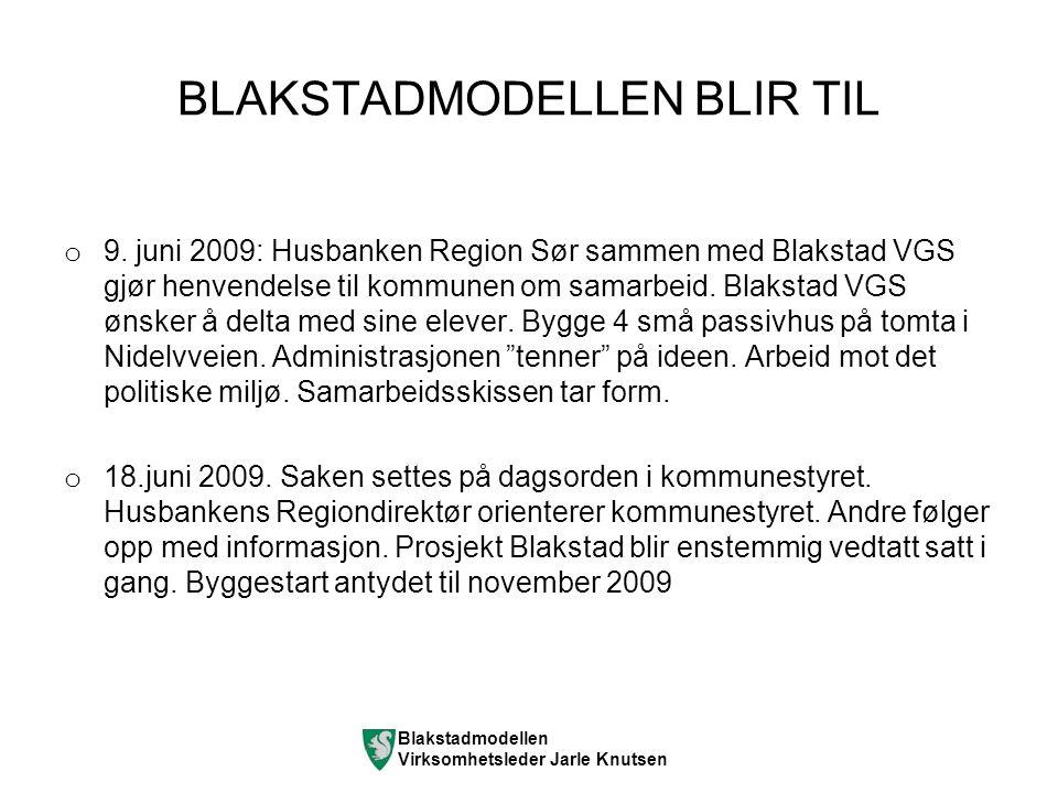Blakstadmodellen Virksomhetsleder Jarle Knutsen BLAKSTADMODELLEN BLIR TIL o 9.