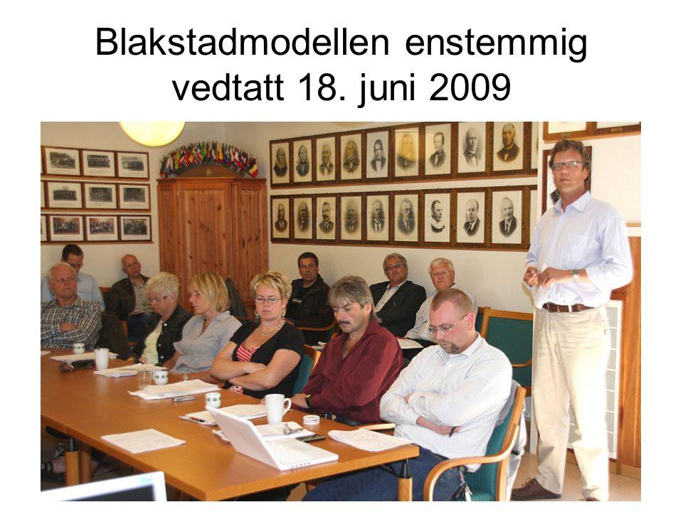 Blakstadmodellen Kommuneleder Svein Setekleiv Blakstadmodellen enstemmig vedtatt 18. juni 2009