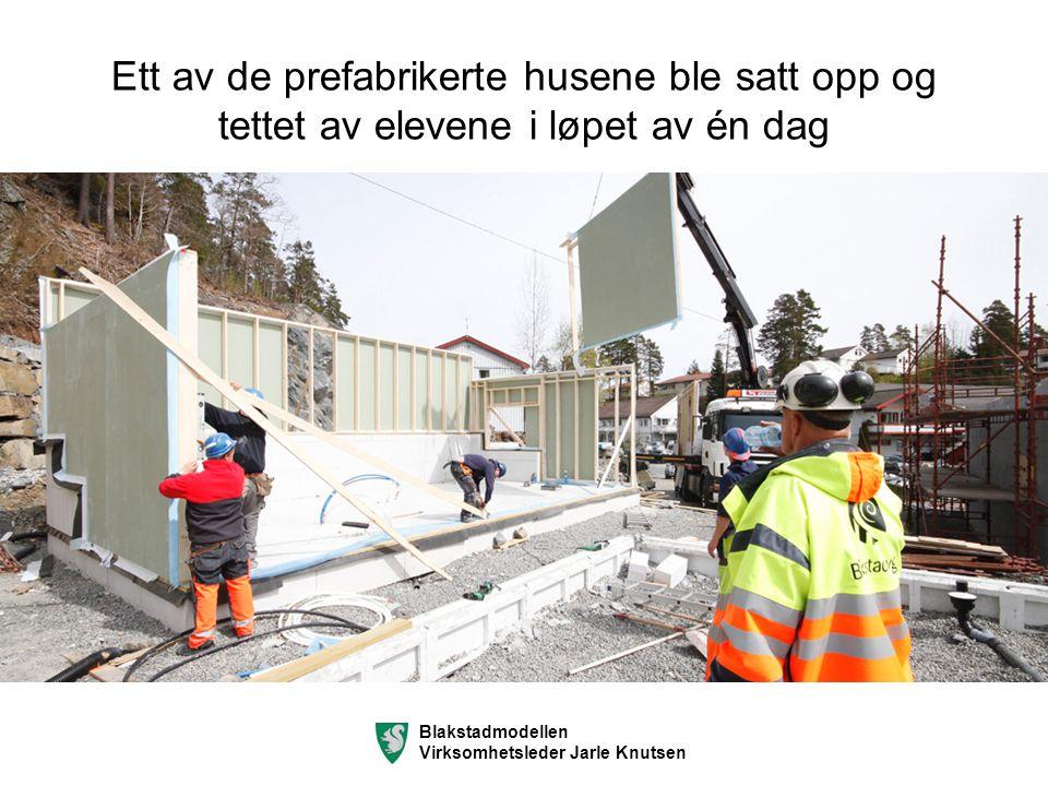 Ett av de prefabrikerte husene ble satt opp og tettet av elevene i løpet av én dag Blakstadmodellen Virksomhetsleder Jarle Knutsen