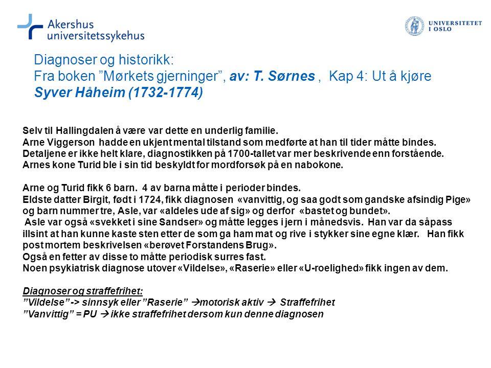 """Diagnoser og historikk: Fra boken """"Mørkets gjerninger"""", av: T. Sørnes, Kap 4: Ut å kjøre Syver Håheim (1732-1774) Selv til Hallingdalen å være var det"""