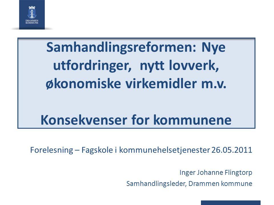 Samhandlingsreformen: Nye utfordringer, nytt lovverk, økonomiske virkemidler m.v.