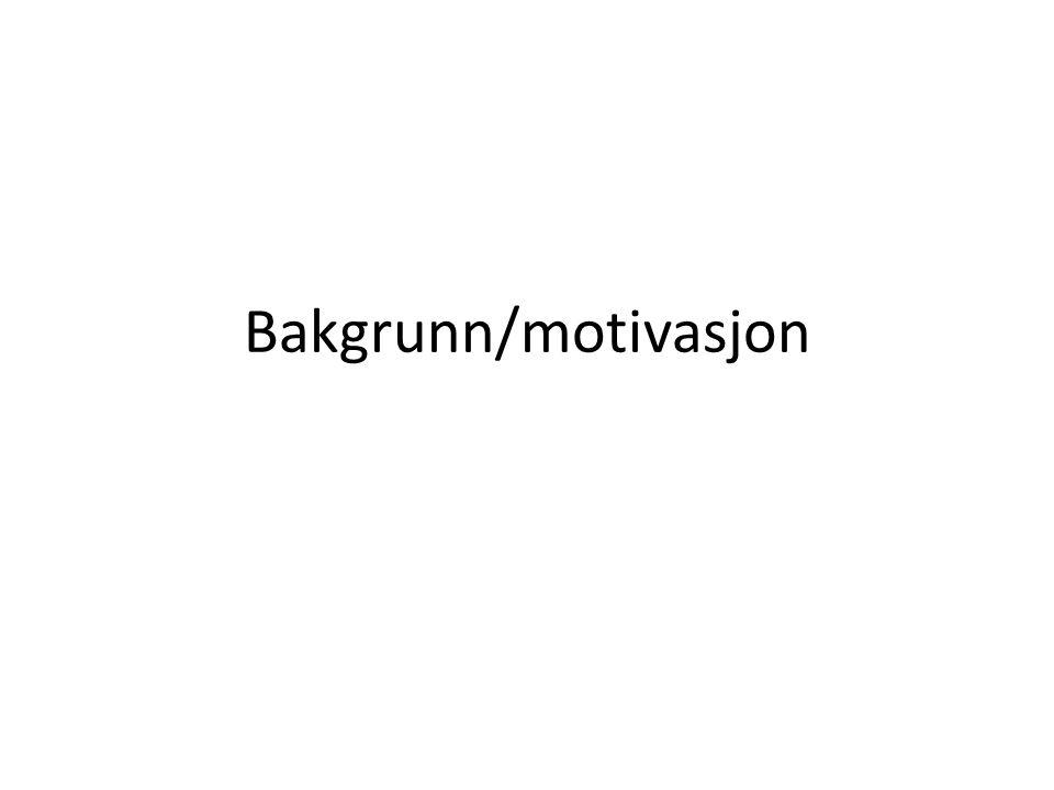 Bakgrunn/motivasjon