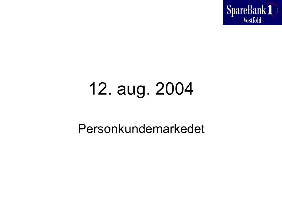 12. aug. 2004 Personkundemarkedet