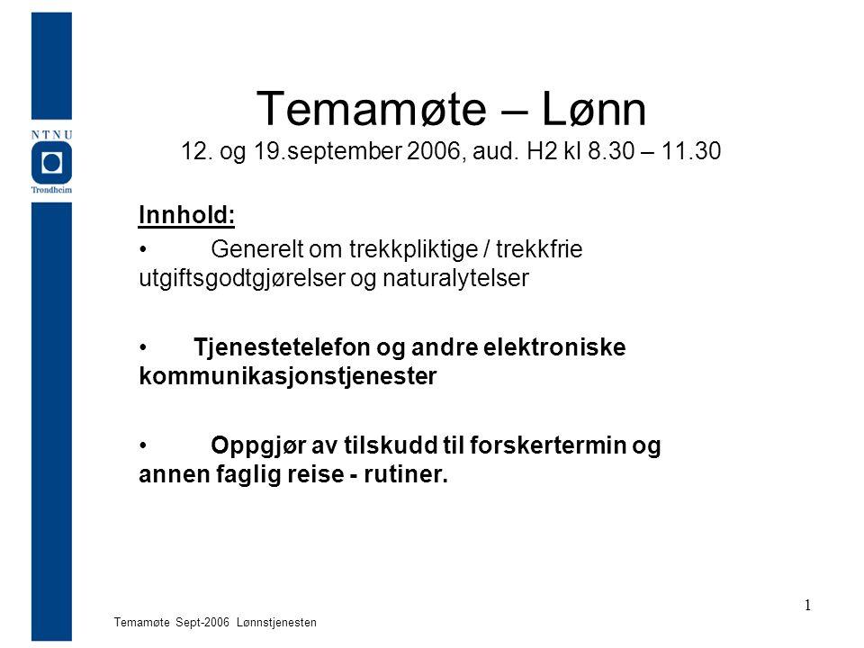 Temamøte Sept-2006 Lønnstjenesten 1 Temamøte – Lønn 12.