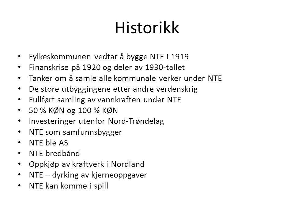 Historikk Fylkeskommunen vedtar å bygge NTE i 1919 Finanskrise på 1920 og deler av 1930-tallet Tanker om å samle alle kommunale verker under NTE De store utbyggingene etter andre verdenskrig Fullført samling av vannkraften under NTE 50 % KØN og 100 % KØN Investeringer utenfor Nord-Trøndelag NTE som samfunnsbygger NTE ble AS NTE bredbånd Oppkjøp av kraftverk i Nordland NTE – dyrking av kjerneoppgaver NTE kan komme i spill