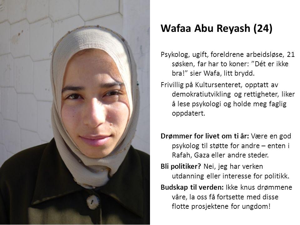 """Wafaa Abu Reyash (24) Psykolog, ugift, foreldrene arbeidsløse, 21 søsken, far har to koner: """"Dét er ikke bra!"""" sier Wafa, litt brydd. Frivillig på Kul"""