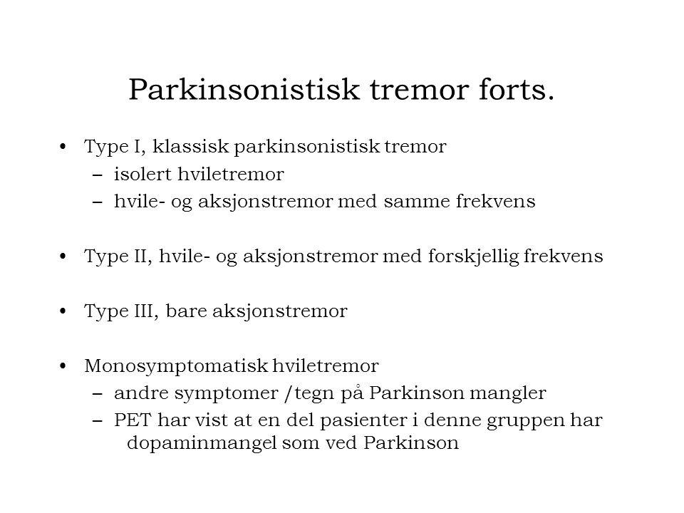 Parkinsonistisk tremor forts.
