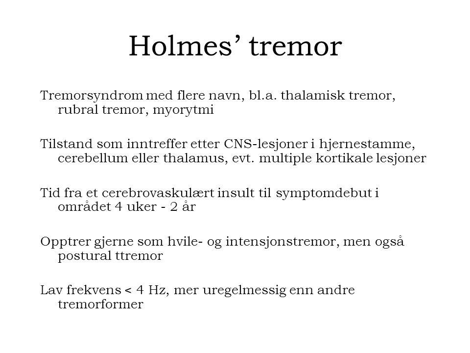 Holmes' tremor Tremorsyndrom med flere navn, bl.a.
