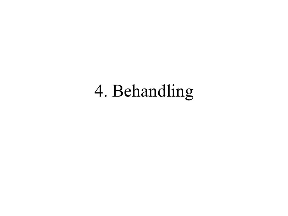 4. Behandling