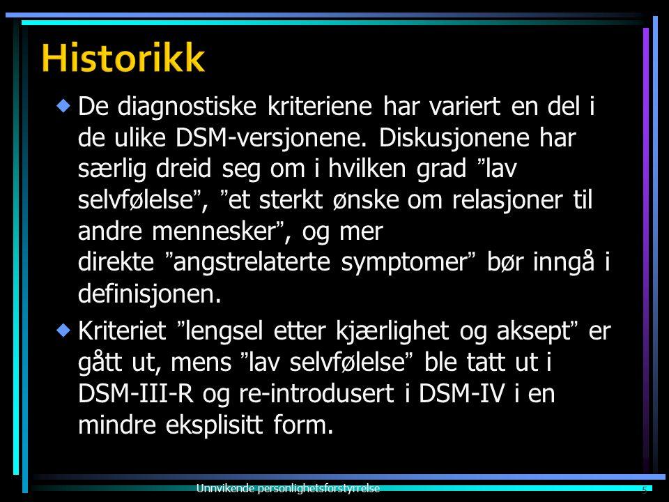 """ De diagnostiske kriteriene har variert en del i de ulike DSM-versjonene. Diskusjonene har særlig dreid seg om i hvilken grad """" lav selvfølelse """", """""""