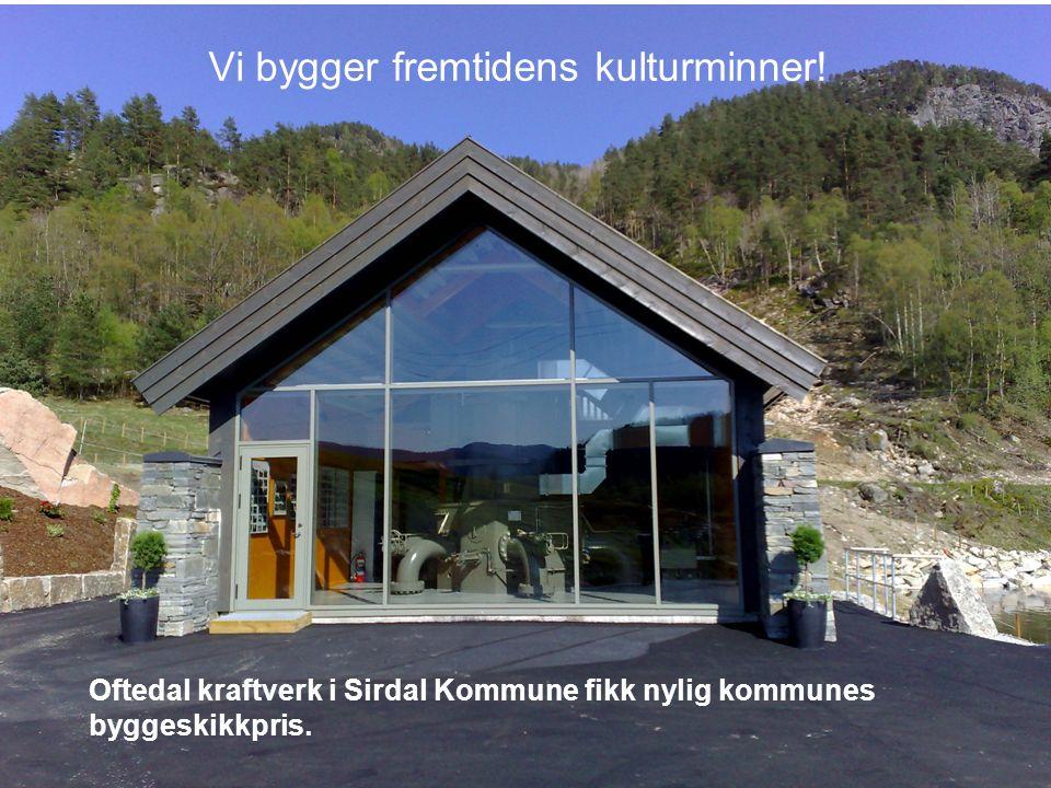Vi bygger fremtidens kulturminner! Oftedal kraftverk i Sirdal Kommune fikk nylig kommunes byggeskikkpris.
