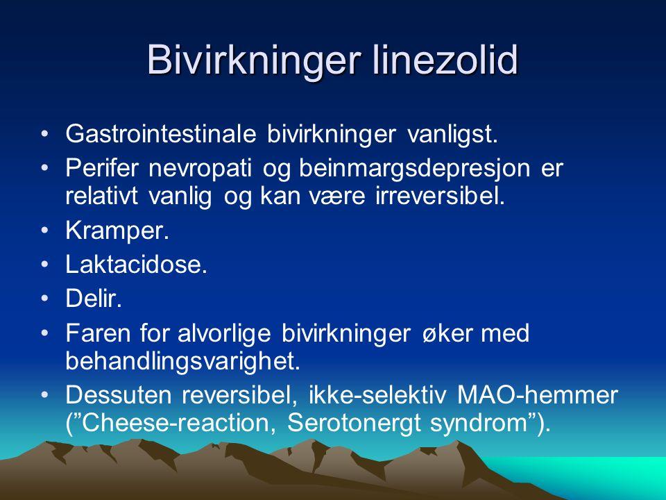 Bivirkninger linezolid Gastrointestinale bivirkninger vanligst. Perifer nevropati og beinmargsdepresjon er relativt vanlig og kan være irreversibel. K