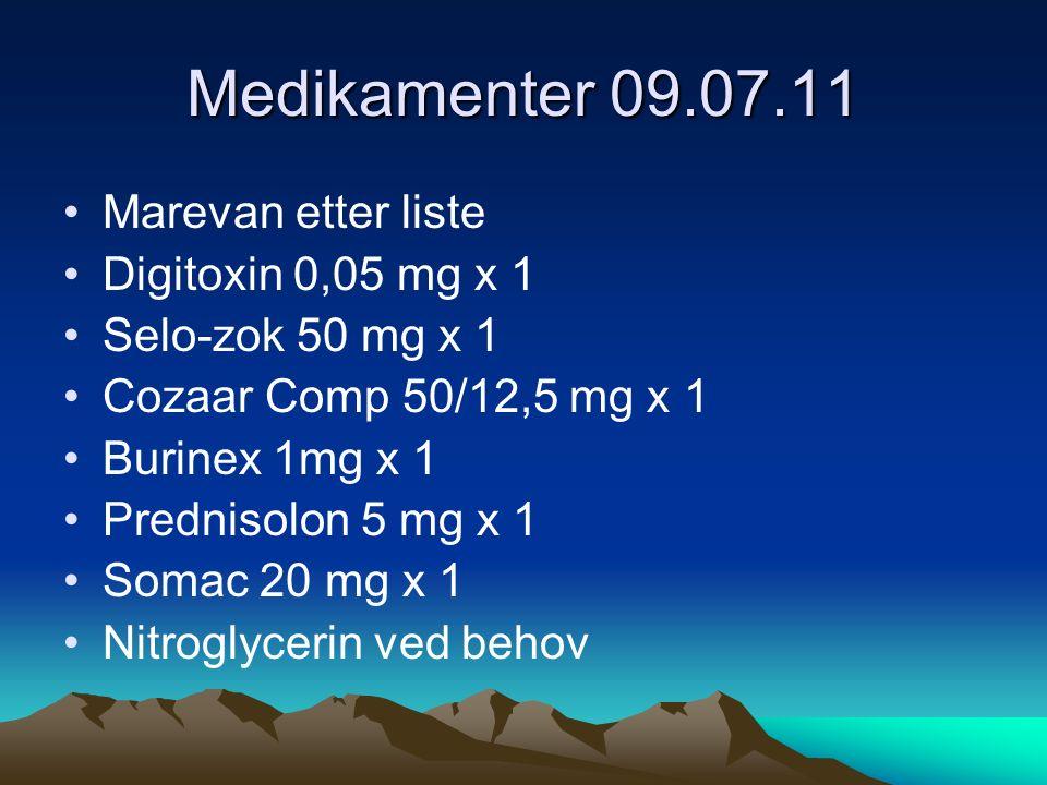 Medikamenter 09.07.11 Marevan etter liste Digitoxin 0,05 mg x 1 Selo-zok 50 mg x 1 Cozaar Comp 50/12,5 mg x 1 Burinex 1mg x 1 Prednisolon 5 mg x 1 Somac 20 mg x 1 Nitroglycerin ved behov