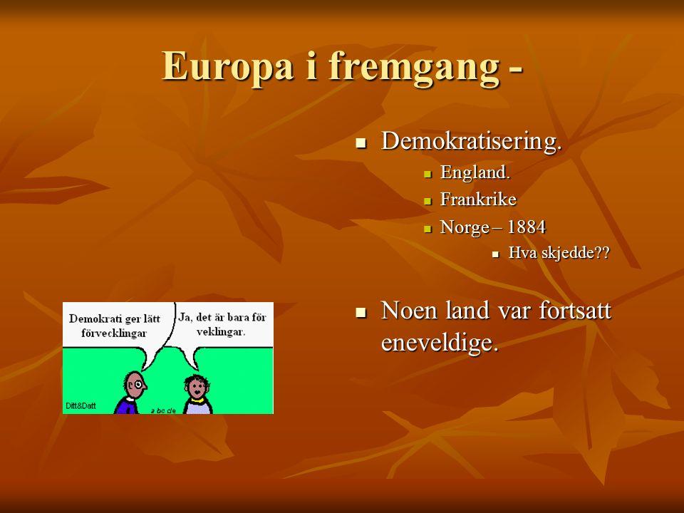 Europa i fremgang - Demokratisering.Demokratisering.