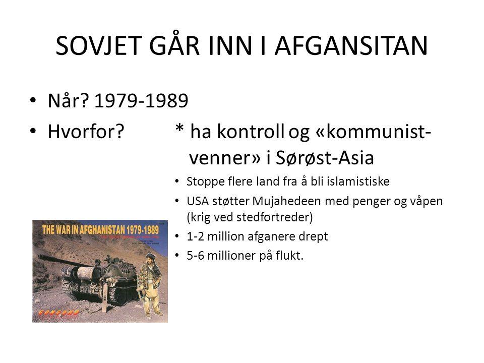 SOVJET GÅR INN I AFGANSITAN Når. 1979-1989 Hvorfor.