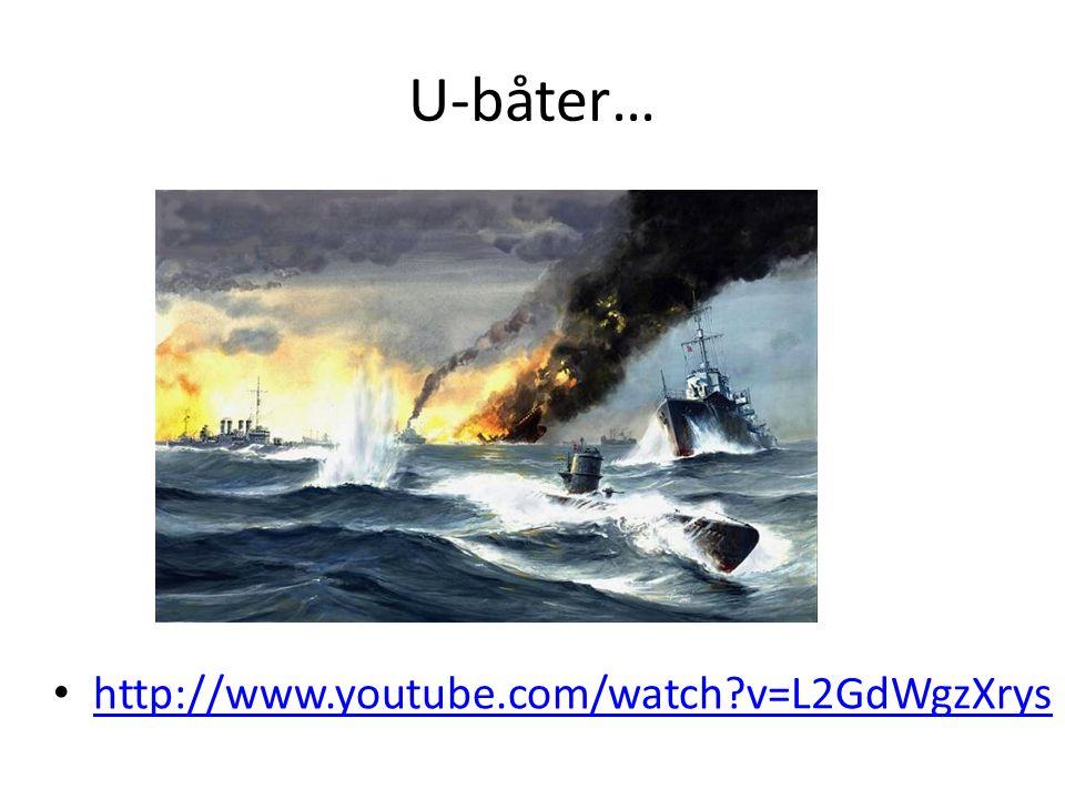 U-båter… http://www.youtube.com/watch?v=L2GdWgzXrys