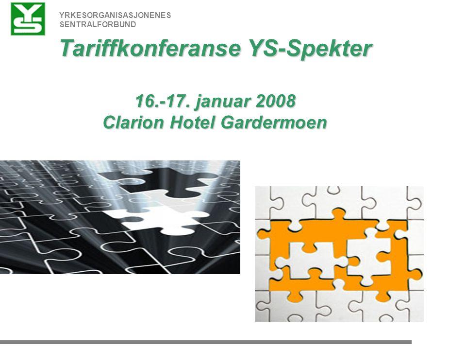 YRKESORGANISASJONENES SENTRALFORBUND Tariffkonferanse YS-Spekter 16.-17.